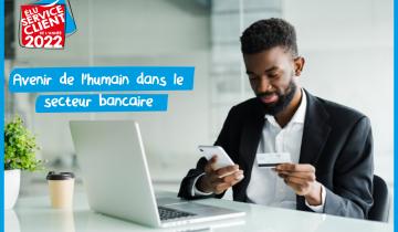 Quel est l'avenir du contact humain dans le secteur bancaire?
